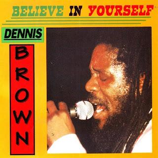 Dennis Brown - Believe In Yourself