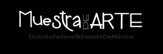 Muestra de Arte. Distrito Federal & Estado de México [Leon]