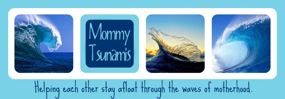 Mommy Tsunamis