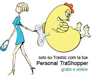 La tua personal TraShopper è online