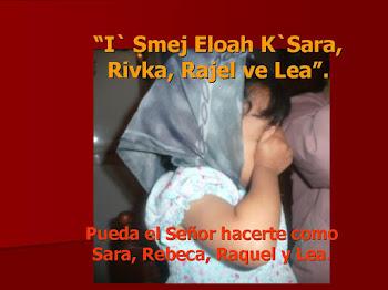 """I smej Eloah K Sara, Rivka, Rajel ve Lea"""