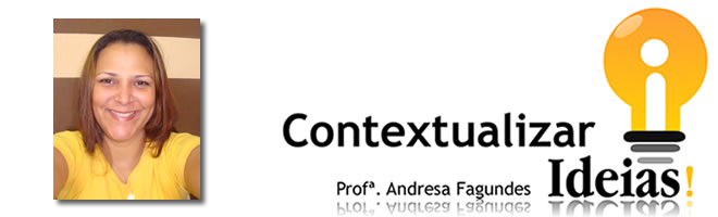 Contextualizar Idéias - Professora Andresa