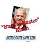 "Gaffe Czar and (Vice President) Joe Biden is our very own ""bunker buster"" ordinance!"