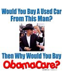 If you wouldn't buy a used car from this man, why would you buy ObamaCare?