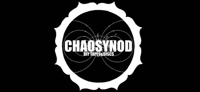 CHAOSYNOD [DIY Tapes&Discs]