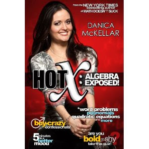 Hot X: Algebra Exposed! Danica McKellar
