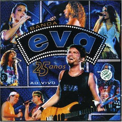Capa Banda Eva   25 Anos Ao Vivo | músicas