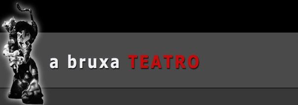 a bruxa Teatro