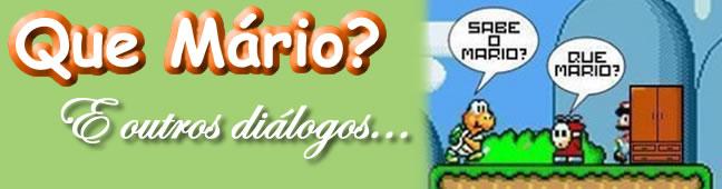 Que Mário?