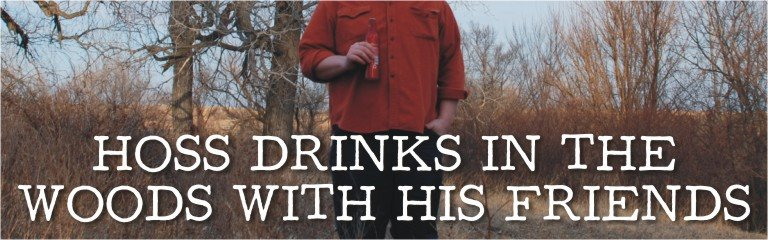 Hoss Drinks with His Friends in the Woods.