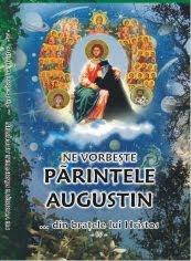 """Cartea: """"Ne vorbeşte Părintele Augustin…din brațele lui Hristos""""(vol. IV)"""