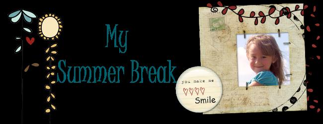 My Summer Break