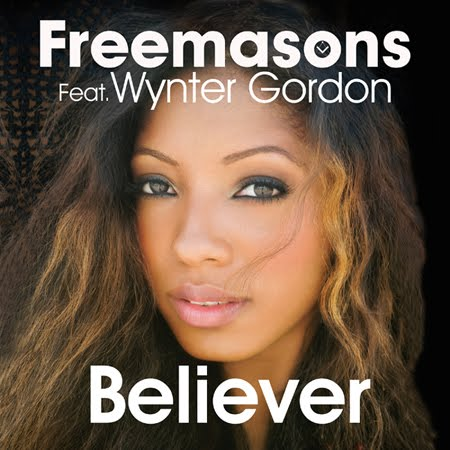 Freemasons feat. Wynter Gordon - Believer
