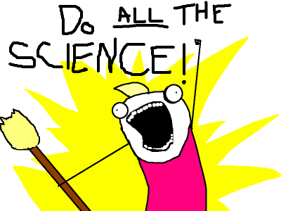 Do ALL The Science!!!
