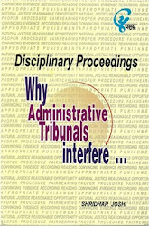 Disciplinary Proceedings -Why Administrative Tribunal Interefere?