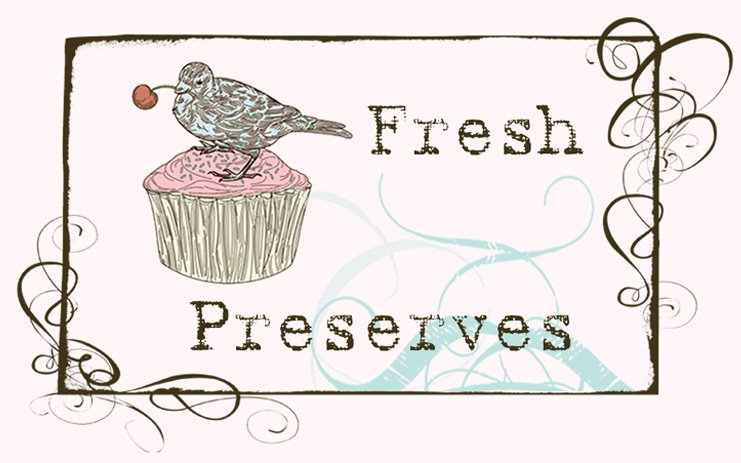 Fresh Preserves