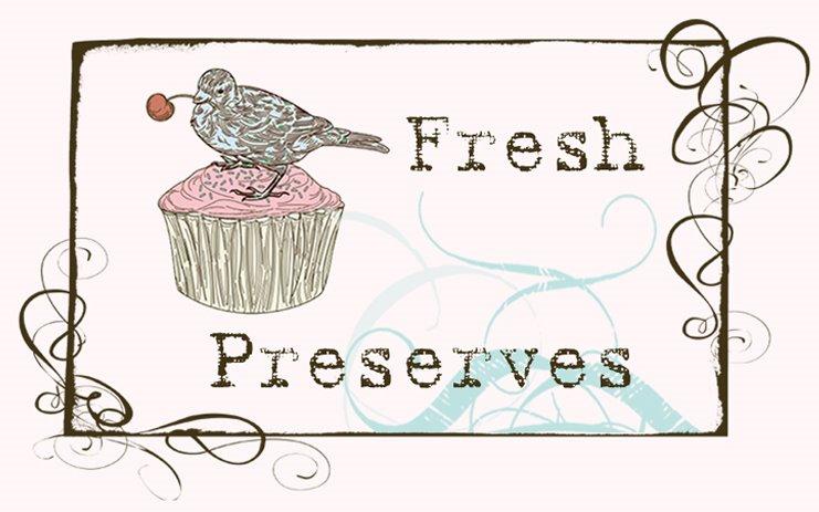 Fresh Preserves