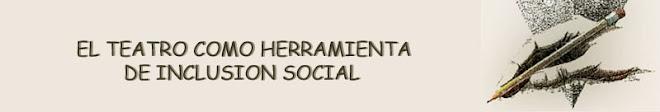 TEATRO COMO HERRAMIENTA DE INCLUSION SOCIAL
