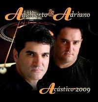 Download   Adalberto e Adriano   Acústico 2009 | músicas