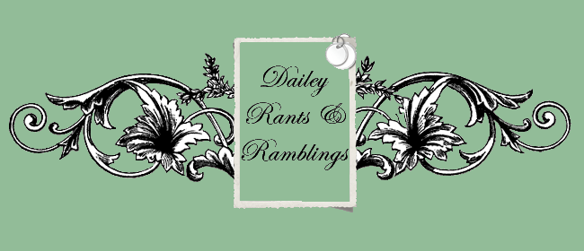 Dailey Rants & Ramblings
