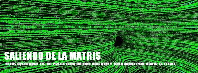 SALIENDO DE LA MATRIS