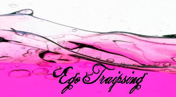 Ego Traipsing