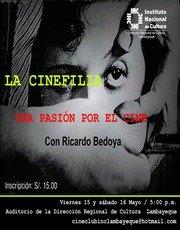 """Ricardo Bedoya en Chiclayo: """"La Cinefilia"""""""