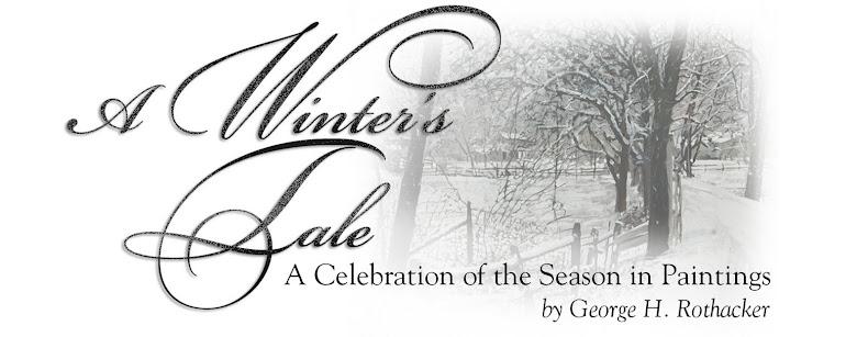 A Winter's Tale - Celebration of the Season by George Rothacker