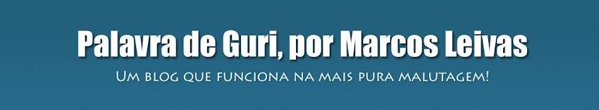 Palavra de Guri, por Marcos Leivas