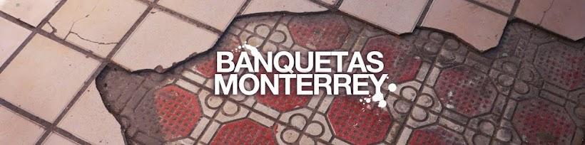 BANQUETAS MONTERREY