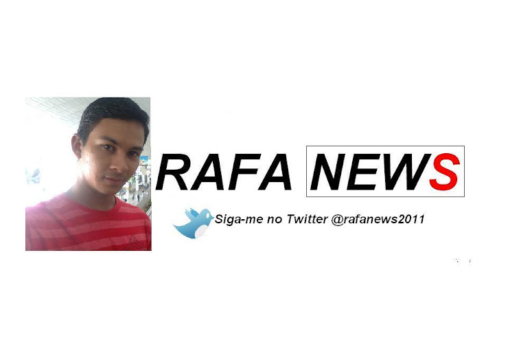 RAFA NEWS -  Matérias EXCLUSIVAS