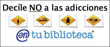 Decíle NO a las Adicciones @ biblioteca