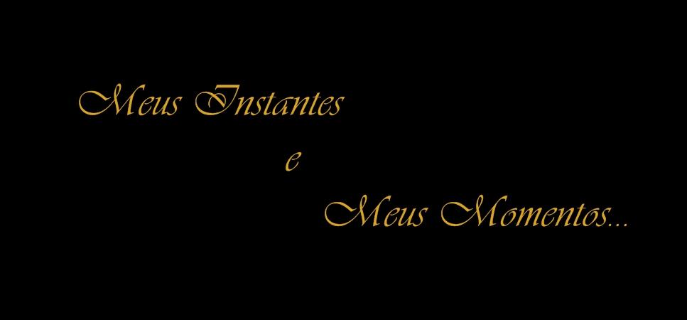 meus instantes e momentos