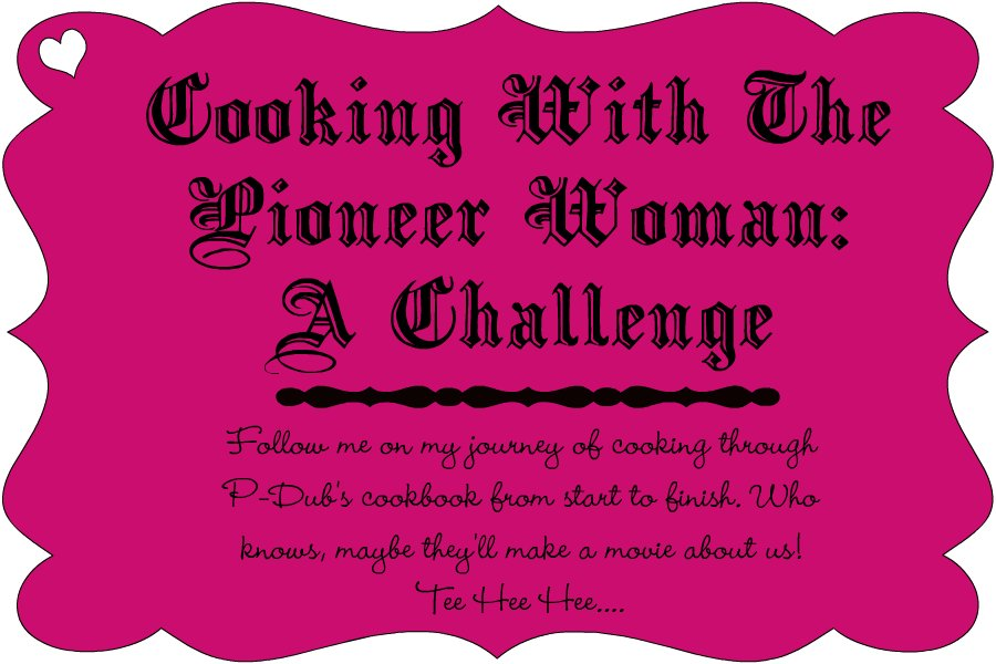 Cooking With The Pioneer Woman: A Challenge