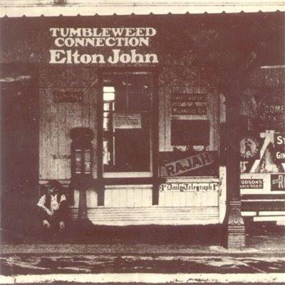 http://3.bp.blogspot.com/__yAUp1FTyvM/SWYD5I3a9hI/AAAAAAAAAzs/4z911v6bg7o/s400/Elton_John_-_Tumbleweed_Connection.jpg