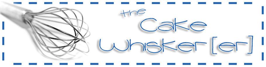 The Cake Whisker[er]