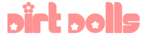 Dirt Dolls