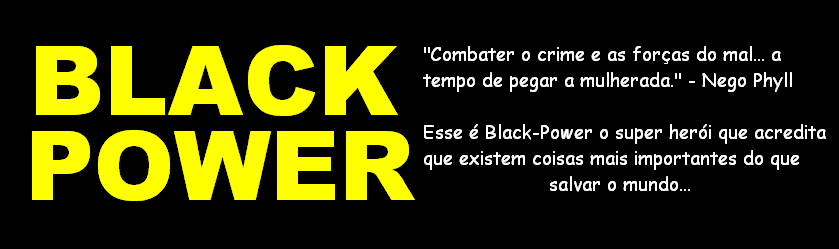 BLACK POWER - O Super Herói