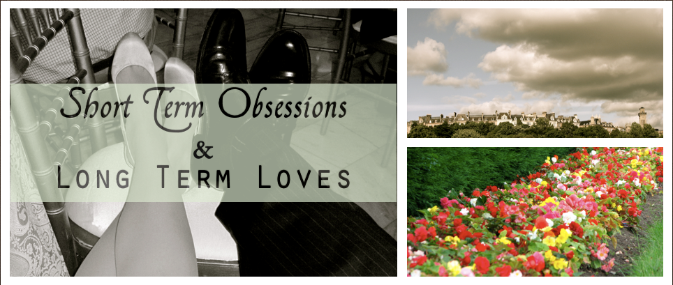 Short-Term Obsessions & Long-Term Loves