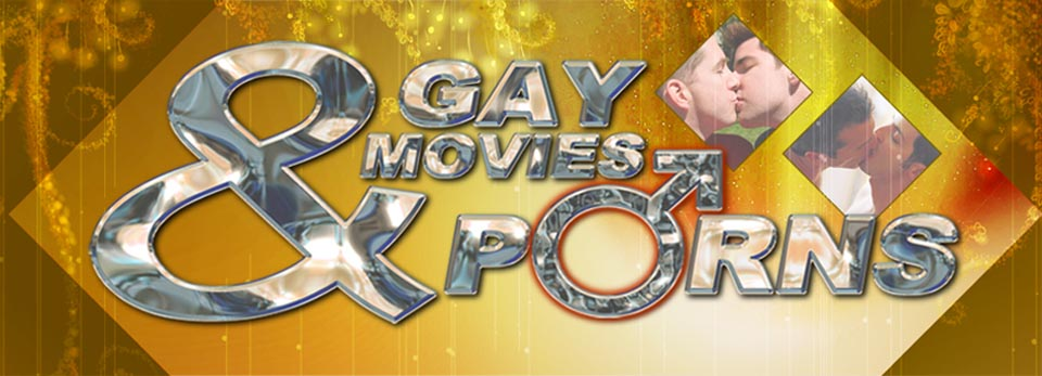 Gay Movies and Porns