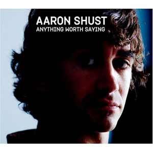 Aaron Shust - Anything Worth Saying 2005