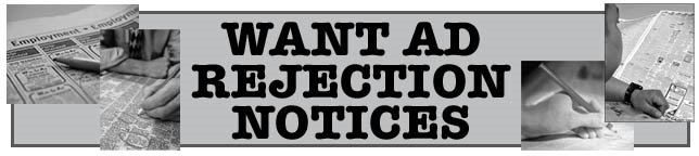 Want Ad Rejection Notices