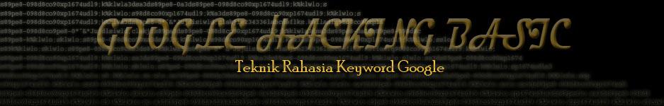 Tips Dan Trik Google | Google Hacking Basic | Teknik Rahasia Keyword Google