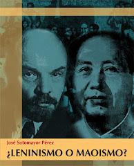 Leninismo o Maoismo??
