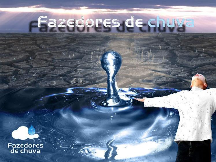 FAZEDORES DE CHUVA