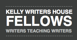 Kelly Writers House Fellows program