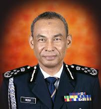 Ketua Polis Negara : Tan Sri Dato' Sri Musa Bin Tan Sri Dato' Hj Hassan
