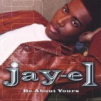 Jay-El  -  Be About Yours (2003)