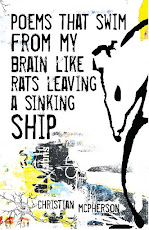 Poems that swim from my brain like rats leaving a sinking ship