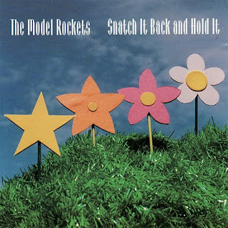 The Model Rockets - Snatch It Back and Hold It - 1996